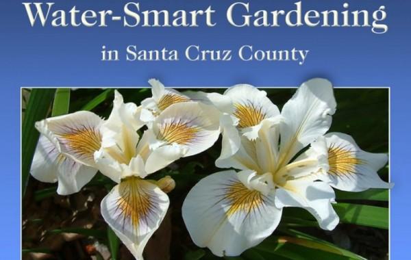 Waterwise Gardening in Santa Cruz County